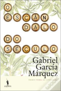 O Escândalo do Século, Gabriel García Márquez
